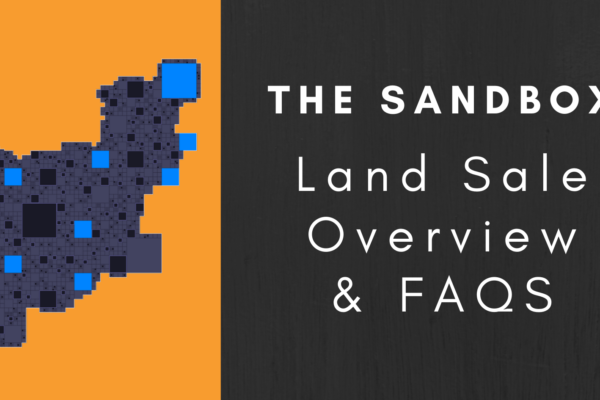 The Sandbox Land Sale – Overview & FAQs