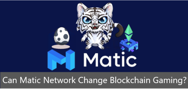 Can Matic Network Change Blockchain Gaming?