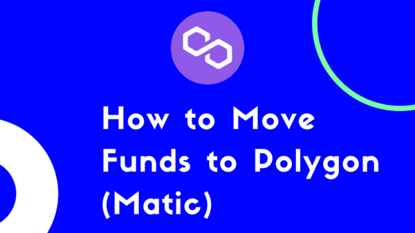 How to move funds to Polygon (Matic) network